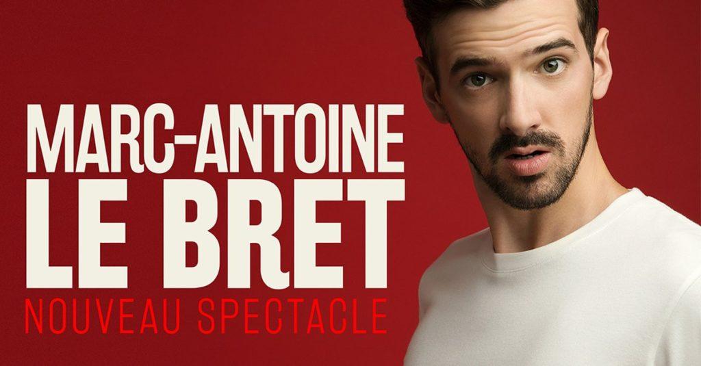 Marc Antoine LEBRET : Nouveau Spectacle